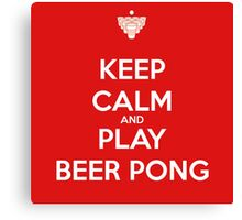 Keep Calm and Play Beer Pong Canvas Print