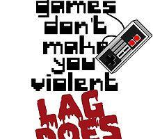 Video Game Lag Makes Me Violent by Alan Craker