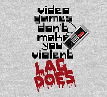 Video Game Lag Makes Me Violent T-Shirt