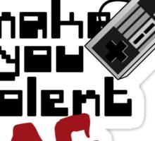 Video Game Lag Makes Me Violent Sticker