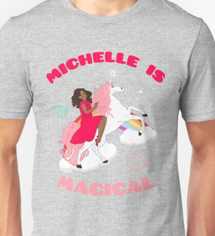 Michelle is Magical Unisex T-Shirt