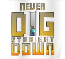 Never Dig Straight Down Poster