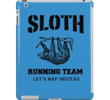 SLOTH RUNNING TEAM, LETS NAP INSTEAD iPad Case/Skin