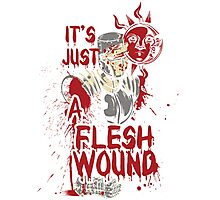 It's Just a Flesh Wound Photographic Print