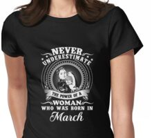 The power of a woman who was born in march T-shirt Womens Fitted T-Shirt