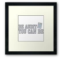 Be Audit You Can Be Funny Accounting Shirts Framed Print