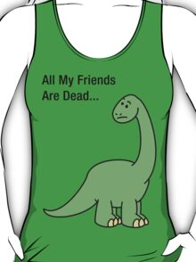 All My Friends Are Dead T-Shirt