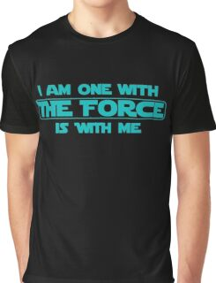 I am one with The Force, The Force is with me Graphic T-Shirt