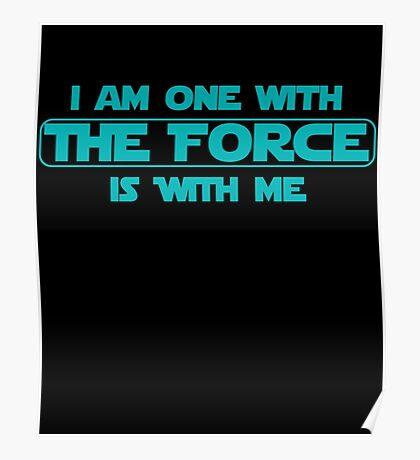 I am one with The Force, The Force is with me Poster