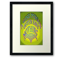 WISE PERSON ~ ~ Framed Print