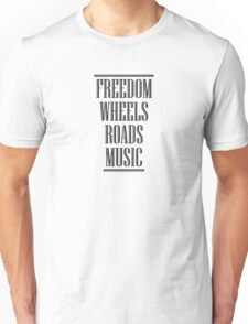 Freedom Wheels Roads Music (black) Unisex T-Shirt