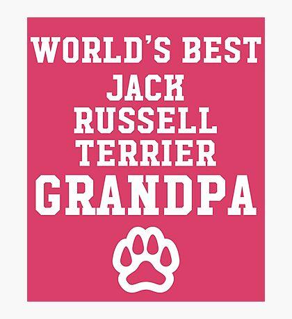 World's Best Jack Russel Terrier Grandpa Photographic Print