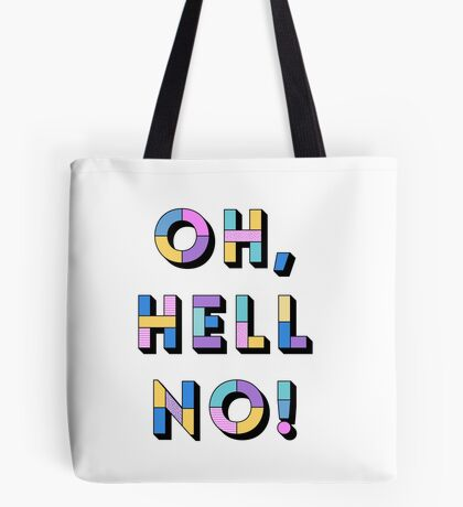 Hell no Tote Bag