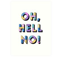 Hell no Art Print