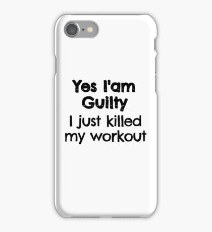 Killed workout!  iPhone Case/Skin