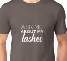 Ask Me About My Lashes  Unisex T-Shirt