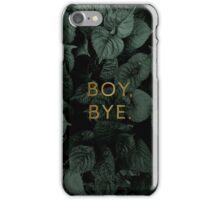 Boy, Bye iPhone Case/Skin