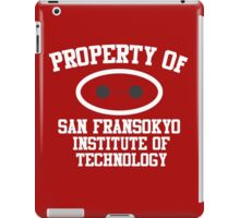 Property Of San Fransokyo Institute of Technology iPad Case/Skin