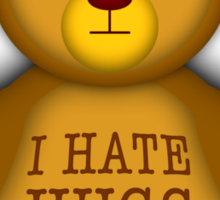Teddy hates hugs Sticker