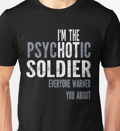 Psychotic Soldier Unisex T-Shirt