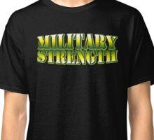 Military Strength Classic T-Shirt