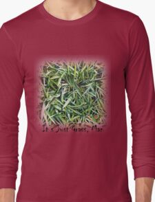 It's Just Grass, Man! Original Acrylic Painting by Jane Green Long Sleeve T-Shirt