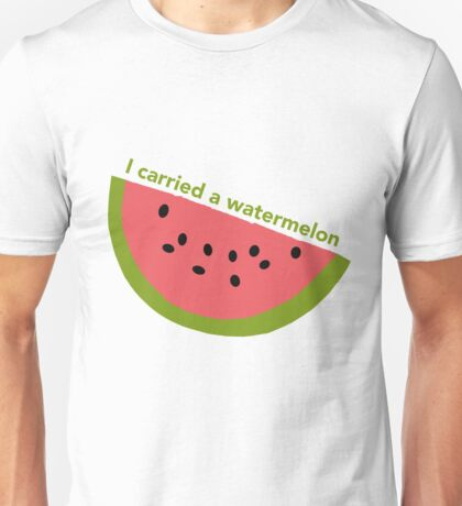 I carried a watermelon - dirty dancing Unisex T-Shirt