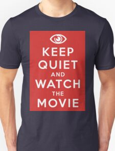 Keep Quiet And Watch The Movie Unisex T-Shirt