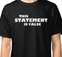 This Statement Is False Classic T-Shirt