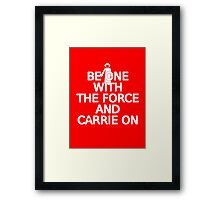 Be on with the force Framed Print