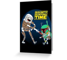 Bounty Hunting Time Greeting Card