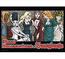 Real Housewives of Transylvania Photographic Print