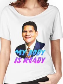 My Body Is Ready - Reggie Fils-Aime Women's Relaxed Fit T-Shirt
