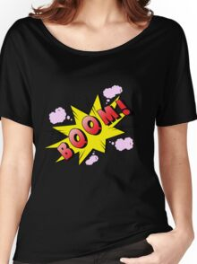boom Women's Relaxed Fit T-Shirt