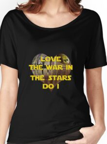 Love The War In The Stars Do I Women's Relaxed Fit T-Shirt