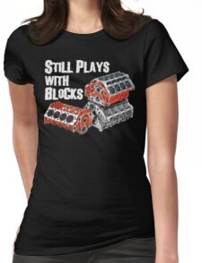 Still Plays With Blocks Womens Fitted T-Shirt