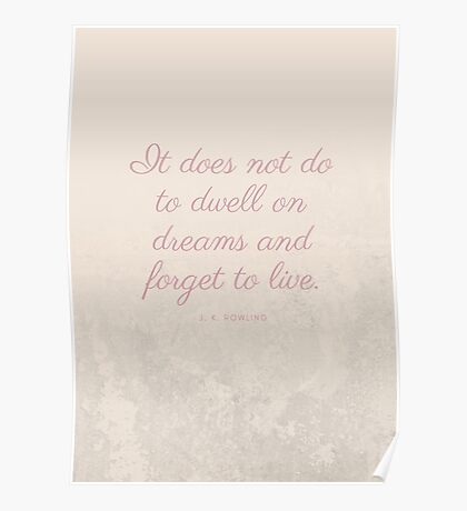 It does not do to dwell on dreams Poster