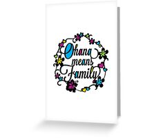 Ohana means Family Greeting Card