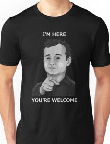 Bill Murray - I'm Here You're Welcome White Writing Unisex T-Shirt