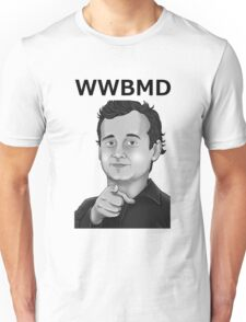 Bill Murray - What Would Bill Murray Do - Black Writing Unisex T-Shirt