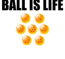 Ball is Life (dbz) by BlackClayton