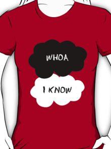 """""""Whoa"""" """"I know"""" T-Shirt"""