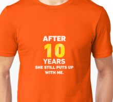 10 Years She Still Puts Up With Me. Unisex T-Shirt