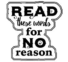 Read These Words Photographic Print