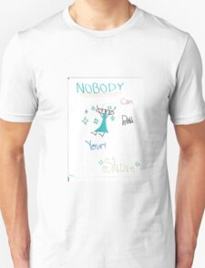 Nobody can dull your shine! Unisex T-Shirt