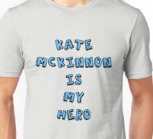 Kate McKinnon is My Hero Unisex T-Shirt