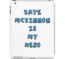 Kate McKinnon is My Hero iPad Case/Skin