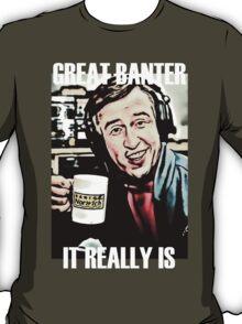 Great Banter T-Shirt