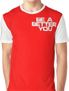 Be a better you white Graphic T-Shirt