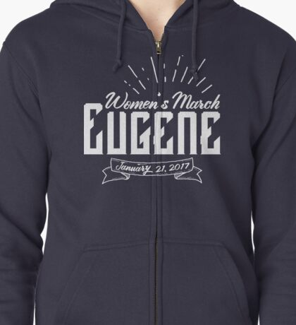 Women's March Eugene Unofficial 2 Zipped Hoodie